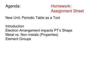 Agenda:  Homework: Assignment Sheet