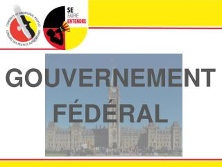 GOUVERNEMENT FÉDÉRAL