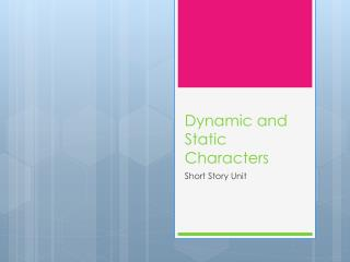Dynamic and Static Characters