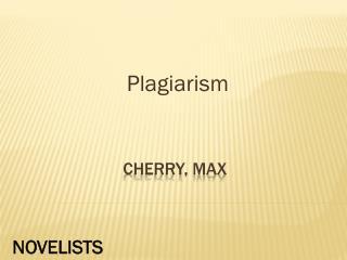 Cherry, max