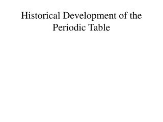Historical Development of the Periodic Table
