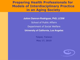 Preparing Health Professionals for  Models of Interdisciplinary Practice in an Aging Society