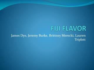 FIJI FLAVOR