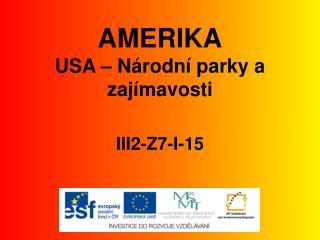 AMERIKA USA – Národní parky  a zajímavosti III2-Z7-I-15