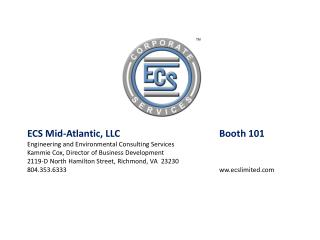 ECS Mid-Atlantic, LLC    Booth 101 Engineering and Environmental Consulting Services Kammie Cox, Director of Business De