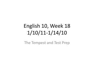 English 10, Week 18 1/10/11-1/14/10