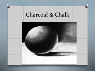 Charcoal & Chalk