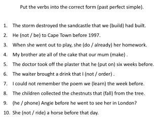 Put the verbs into the correct form (past perfect simple) .