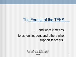 The Format of the TEKS. . .