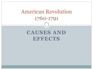 American Revolution 1760-1791