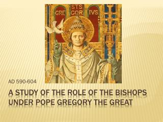 A Study of the role of the bishops under pope Gregory the great