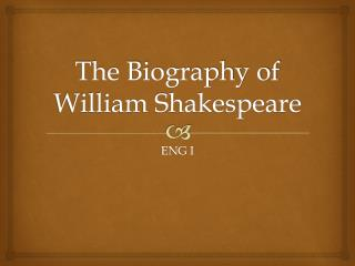 The Biography of William Shakespeare