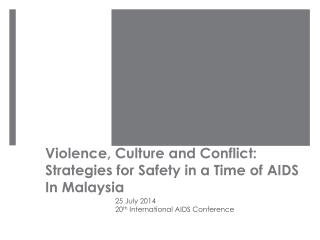 Violence, Culture and Conflict: Strategies for Safety in a Time of  AIDS In Malaysia