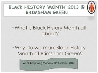 Black History 'MONTH' 2013 @ BRIMSHAM GREEN
