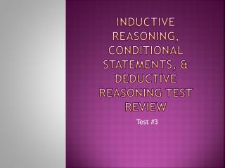 Inductive Reasoning, Conditional Statements, & Deductive Reasoning Test Review