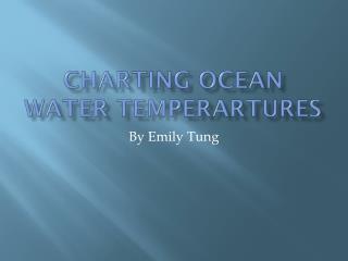 Charting Ocean Water  temperartures