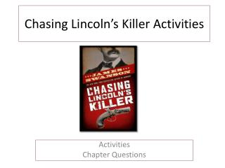 Chasing Lincoln's Killer Activities
