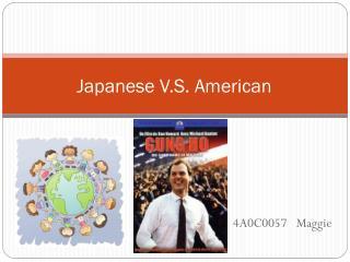 Japanese V.S. American