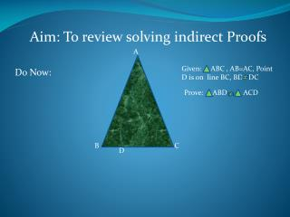 Aim: To review solving indirect Proofs