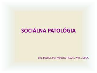 SOCIÁLNA PATOLÓGIA