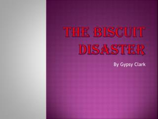 THE BISCUIT Disaster
