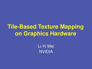 Tile-Based Texture Mapping  on Graphics Hardware