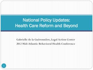 National Policy Updates:  Health Care Reform and Beyond