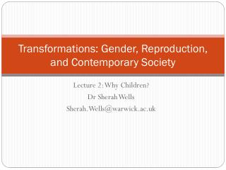 Transformations: Gender, Reproduction, and Contemporary Society