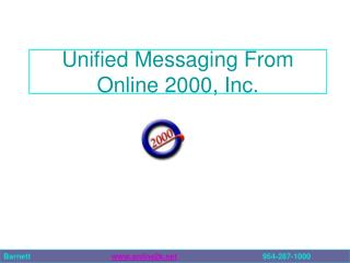 Unified Messaging From Online 2000, Inc.