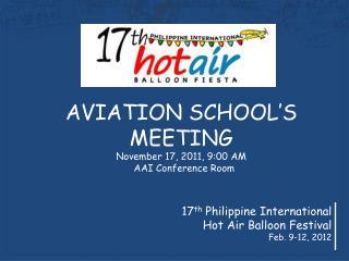 17 th  Philippine International  Hot Air Balloon Festival  Feb. 9-12, 2012