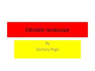 Editable landscape
