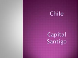 Chile Capital Santigo