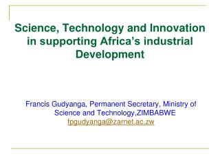 Science, Technology and Innovation in supporting Africa s industrial Development