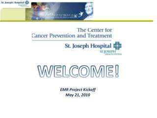 EMR Project  Kickoff May 21, 2010