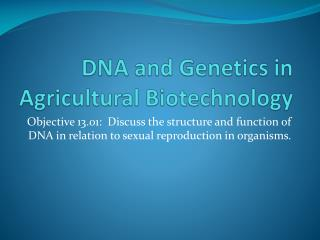 DNA and Genetics in Agricultural Biotechnology
