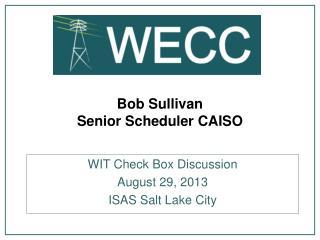 Bob Sullivan Senior Scheduler CAISO