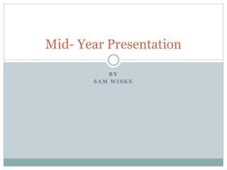 Mid- Year Presentation