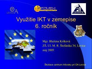 Vyu itie IKT v zemepise 6. rocn k