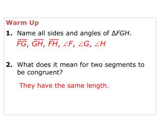 Warm Up 1. Name all sides and angles of ∆ FGH .