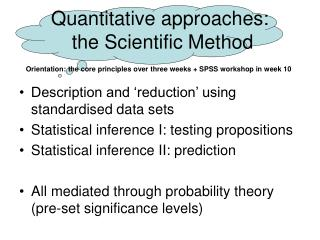 Quantitative approaches:  the Scientific Method