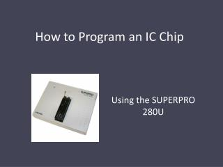 How to Program an IC Chip