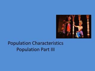 Population  Characteristics Population Part III