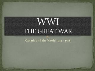 WWI  THE GREAT WAR