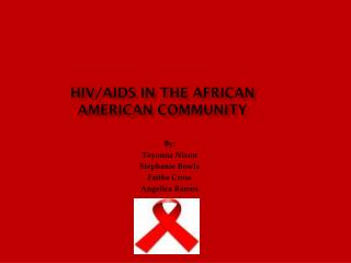 HIV/AIDS IN THE AFRICAN AMERICAN COMMUNITY