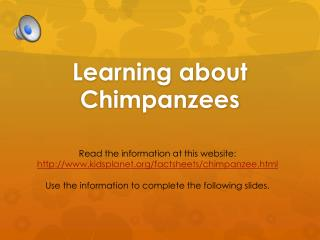 Learning about  Chimpanzees