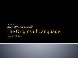 The Origins of Language Jordan Zlatev
