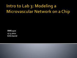Intro to Lab 3: Modeling a  Microvascular  Network on a Chip