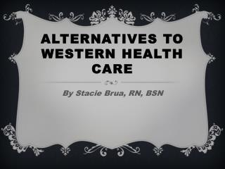 Alternatives to western health care