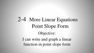 2-4   More  Linear Equations       Point  Slope Form