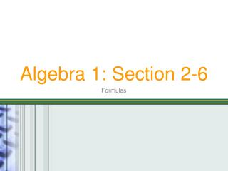 Algebra 1: Section 2-6